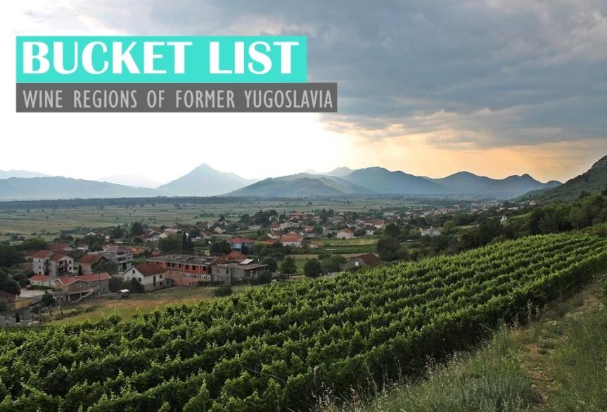 Bucketlist: Wine Regions of FormerYugoslavia