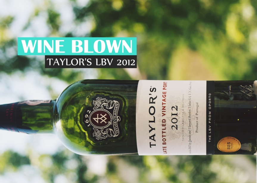 Wine Blown: Taylor's LBV 2012