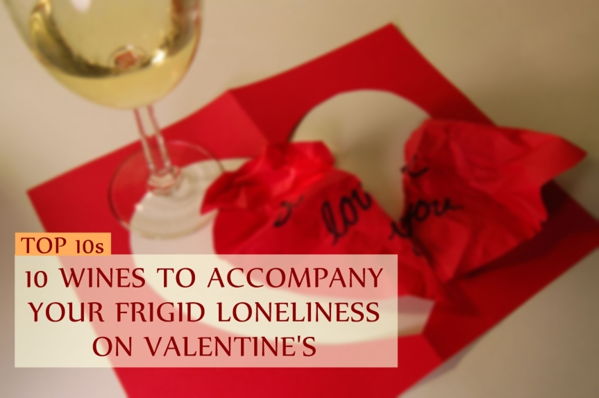 10 Wines To Accompany Your Frigid Loneliness On Valentine's